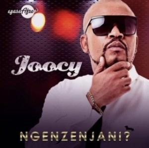 Joocy - Ngenzenjani